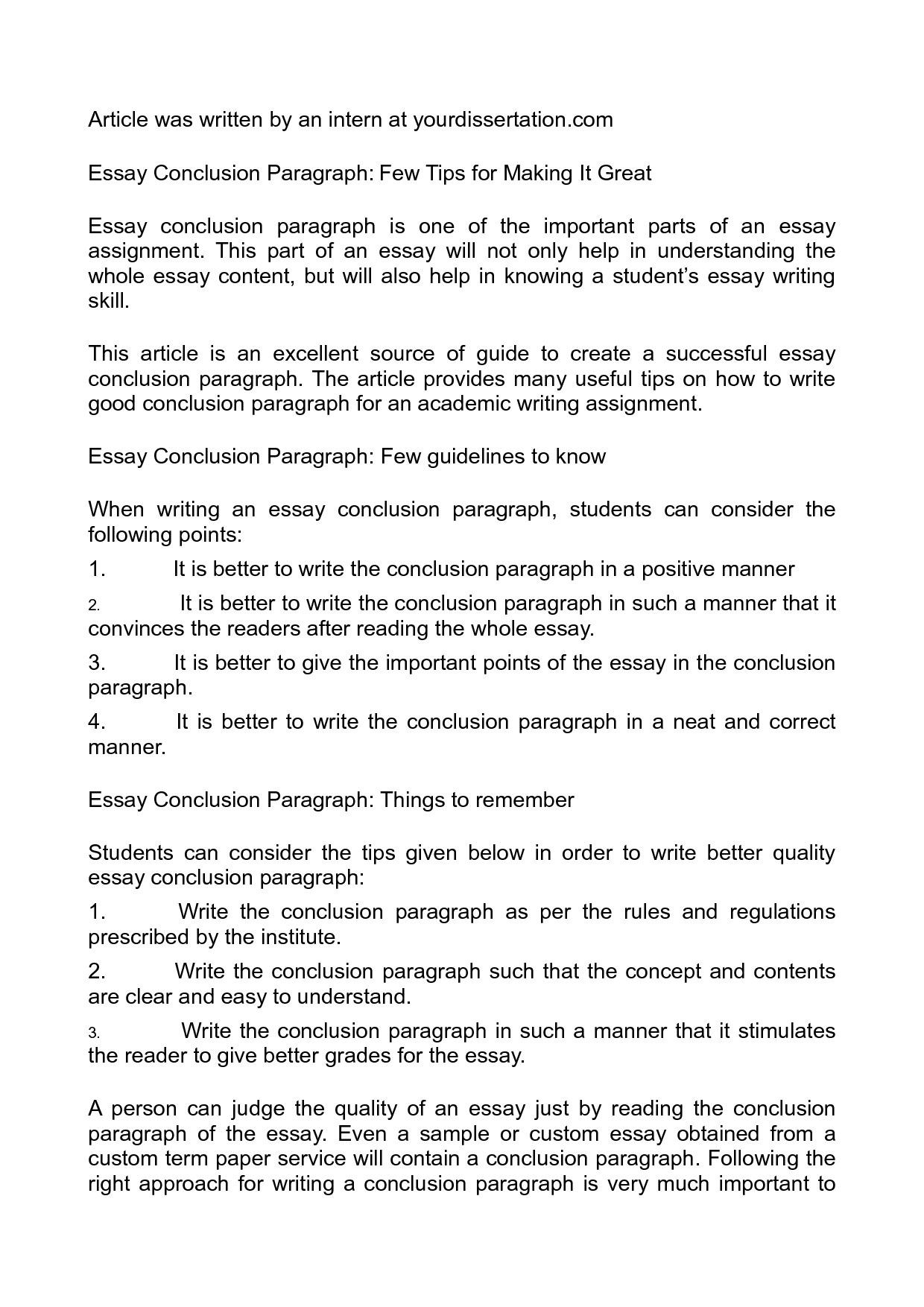 essay conclution Concluding paragraphs are used to tie up an essay in a cohesive and concise summary of the thesis and key points essay conclusion tips for college students.