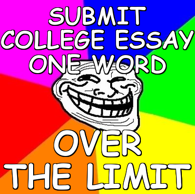 can college essays go over 500 words Can my college essay be over 500 words equals 2500 words in essays prelim 2016 analysis essay a good citizen short essay essay on microfinance and its go to.