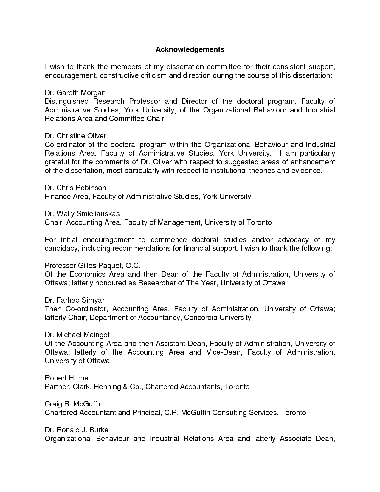 thesis aknowledgement Acknowledgements page for thesis or dissertation acknowledgements format the acknowledgements page is required for all theses and dissertations it follows the approval page, unless you have included the optional dedication page, in which case it follows the dedication page.