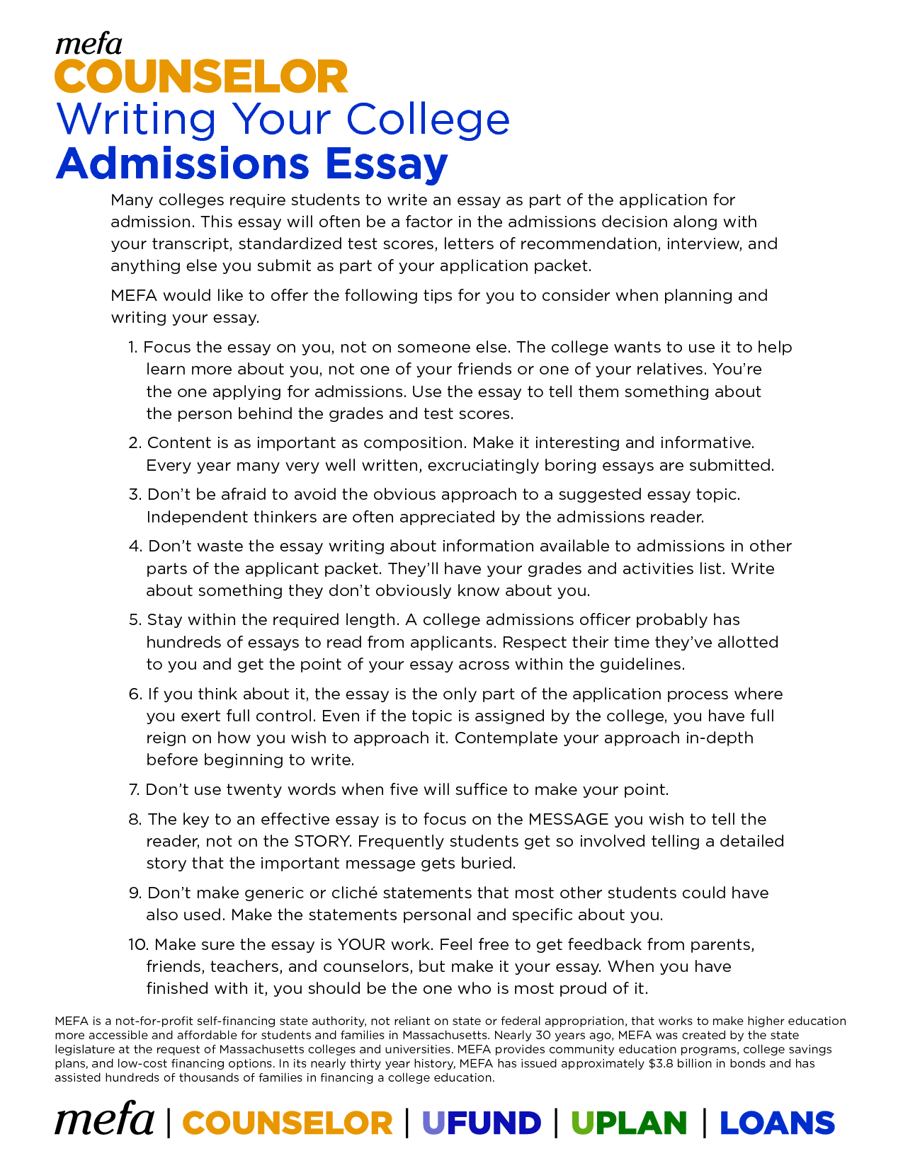essays for college admissions College admissions officers read thousands of college application essays these tips and strategies can help you make a strong impression.