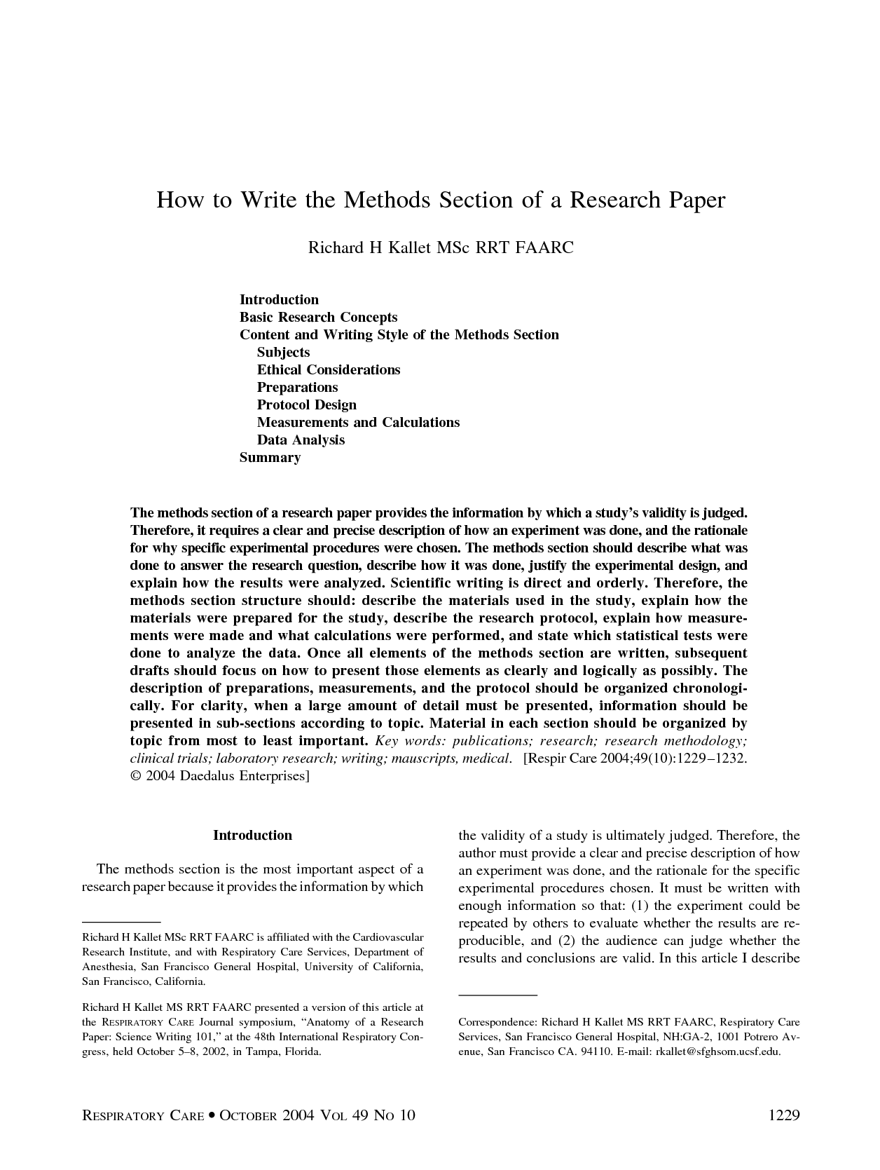 write methodology research paper Writing a research paper this page lists some of the stages involved in writing a library-based research paper although this list suggests that there is a simple, linear process to writing such a paper, the actual process of writing a research paper is often a messy and recursive one, so please use this outline as a flexible guide.