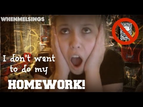 I Dont Want To Do Homework